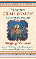 Revised Grail Psalms, the - Singing Version: A Liturgical Psalter