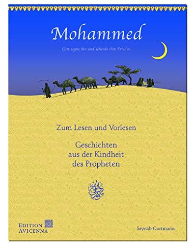 Mohammed - Geschichten aus der Kindheit des Propheten: Zum Lesen und Vorlesen