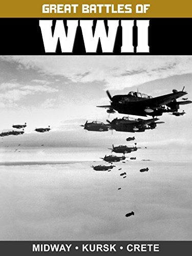 Great Battles of WWII: Midway, Kursk, and Crete