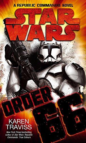 Star Wars: Order 66: A Republic Commando Novel (Tom Thorne Novels)