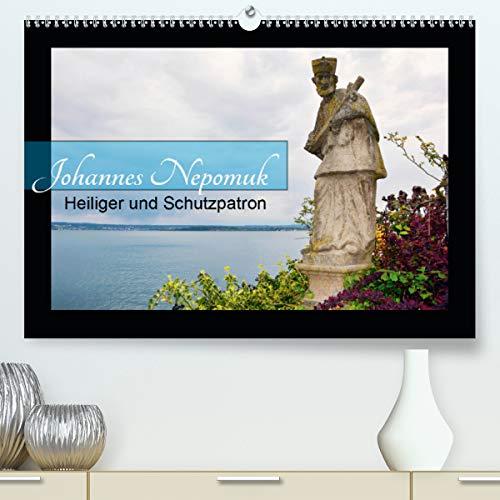 Johannes Nepomuk - Heiliger und Schutzpatron (Premium, hochwertiger DIN A2 Wandkalender 2021, Kunstdruck in Hochglanz)