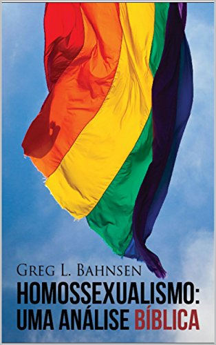 Homossexualismo: Uma visão bíblica