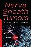 Nerve Sheath Tumors: Signs, Symptoms and Treatment