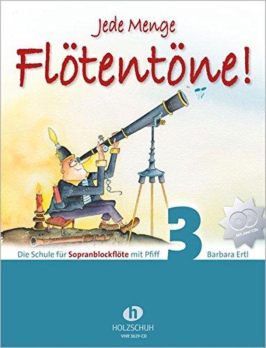 Jede Menge Flötentöne Band 3: Die Schule für Sopranblockflöte mit Pfiff, incl. 2 CDs