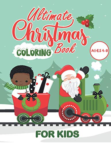 Ultimate Christmas Coloring Book: For Kids Ages 4-8 | Girls, Boys & Toddlers | Cute Christmas Themes | 45+ Workbook Coloring Pages | Big Size 8.5x11