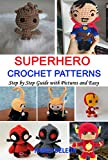 Superhero Crochet Patterns: Step by Step Guide with Pictures and Easy (English Edition)