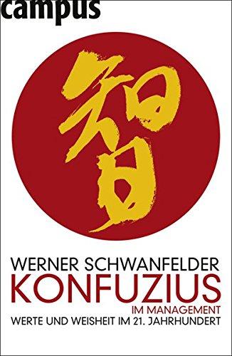Schwanfelder Werner, Konfuzius im Management. Werte und Weisheit im 21. Jahrhundert.