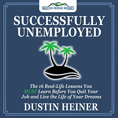 Successfully Unemployed Audiobook By Dustin Heiner cover art