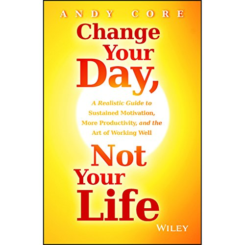 Change Your Day, Not Your Life audiobook cover art