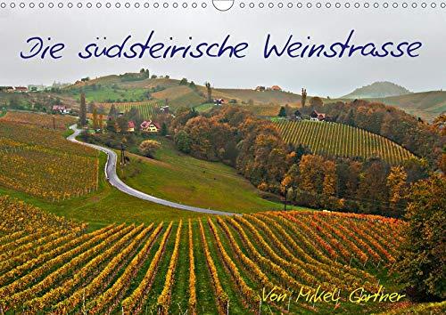 Die Südsteirischen WeinstrasseAT-Version (Wandkalender 2020 DIN A3 quer): Die Weinstrasse der Südsteiermark wird oft als steirische Toscana betitelt. (Monatskalender, 14 Seiten ) (CALVENDO Natur)