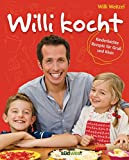 Willi kocht: Kinderleichte Rezepte für Groß und Klein - Ausgezeichnet mit der Silbermedaille der Gastronomischen Akadamie Deutschlands e.V. (GAD)