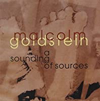 Malcolm Goldstein: A Sounding of Sources (2008-03-04)