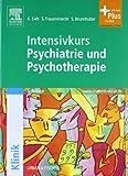 Intensivkurs Psychiatrie und Psychotherapie mit StudentConsult-Zugang - Klaus Lieb