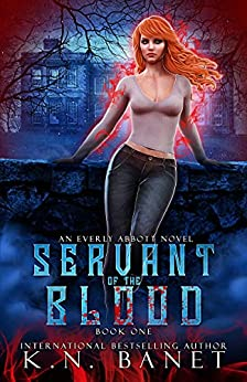 Servant of the Blood (Everly Abbott Book 1) by [K.N. Banet]