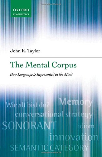 The Mental Corpus: How Language Is Represented in the Mind (Oxford Linguistics)の詳細を見る