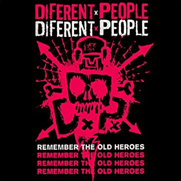 Remember the Old Heroes