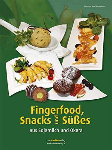 Fingerfood, Snacks und Süßes: aus Sojamilch und Okara