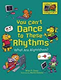 You Can't Dance to These Rhythms: What Are Algorithms? (Coding Is CATegorical ™)