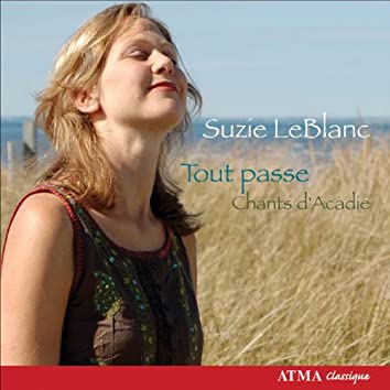 Leblanc, Suzie: Tout Passe - Chants D'Acadie