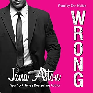 Wrong                   By:                                                                                                                                 Jana Aston                               Narrated by:                                                                                                                                 Erin Mallon                      Length: 6 hrs and 40 mins     42 ratings     Overall 4.6