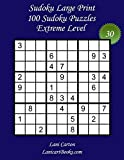 Sudoku Large Print for Adults – Extreme Level – N°30: 100 Extreme Sudoku Puzzles – Puzzle Big Size (8.3x8.3) and Large Print (36 points) (Sudoku Large Print - Extreme)