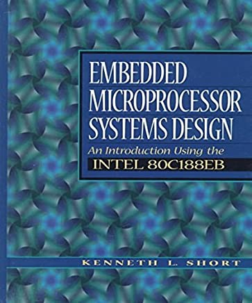 [(Embedded System Design : An Introduction Using the 80C188EB)] [By (author) Kenneth J. Short] published on (February, 1998)