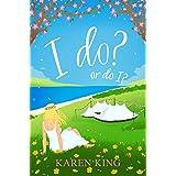 I do - or do I? (English Edition)