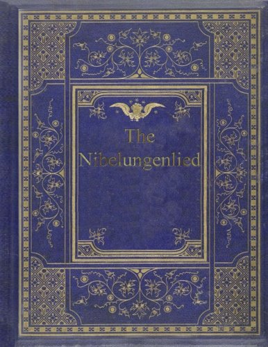 The Nibelungenlied: The Song of the Nibelungs