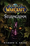 World of Warcraft: Sturmgrimm: Roman zum Game (German Edition)