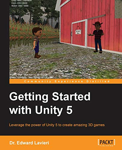 Getting Started with Unity 5 (English Edition): Leverage the power of Unity 5 to create amazing 3D games