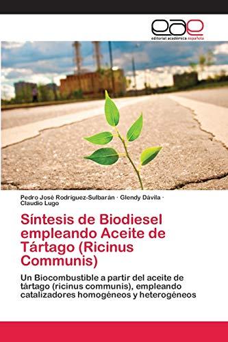 Síntesis de Biodiesel empleando Aceite de Tártago (Ricinus Communis)