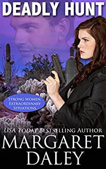 Deadly Hunt (Strong Women, Extraordinary Situations Book 1) by [Margaret Daley]