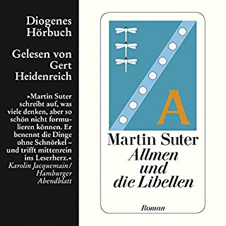 Allmen und die Libellen     Allmen 1              Autor:                                                                                                                                 Martin Suter                               Sprecher:                                                                                                                                 Gert Heidenreich                      Spieldauer: 4 Std. und 3 Min.     764 Bewertungen     Gesamt 4,4