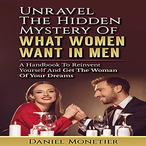 Unravel the Hidden Mystery of What Women Want in Men cover art