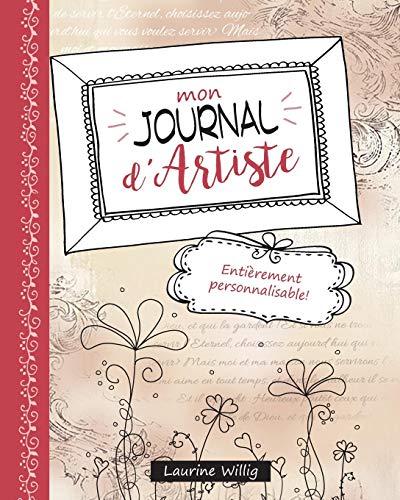 Mon Journal d'artiste: Entièrement personnalisable! (French Edition) download ebooks PDF Books