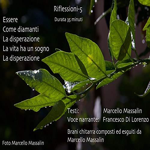 Riflessioni 5                   Di:                                                                                                                                 Marcello Massalin                               Letto da:                                                                                                                                 Francesco Di Lorenzo                      Durata:  37 min     Non sono ancora presenti recensioni clienti     Totali 0,0