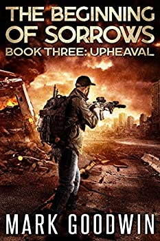 Upheaval  An Apocalyptic End-Times Thriller  The Beginning of Sorrows Book 3