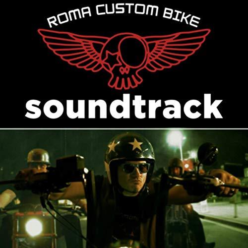 Roma Custom Bike (Original Score) [Explicit]
