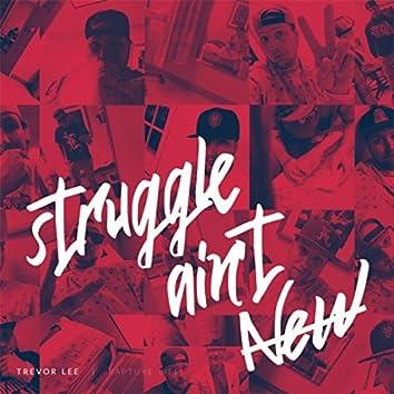 Struggle Ain't New
