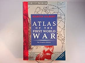 Atlas of the First World War: The Complete History