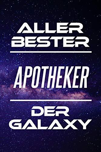 Aller Bester Apotheker Der Galaxy: DIN A5 • 120 Seiten Liniert • Organizer • Kalender • Schönes Notizbuch • Notizblock • Block • Terminkalender • ... • Ruhestand •...