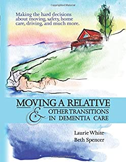 Moving a Relative & Other Transitions in Dementia Care