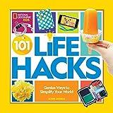 101 Life Hacks: Genius Ways to Simplify Your World