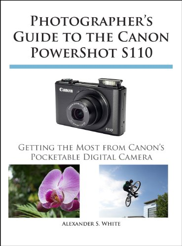 Photographers Guide to the Canon PowerShot S110 (English Edition)