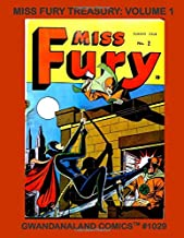 Miss Fury Treasury: Volume 1: Gwandanaland Comics #1029 -- She's The Sultry Sentinel - The Cat-Like Crimefighter! Thrillin...