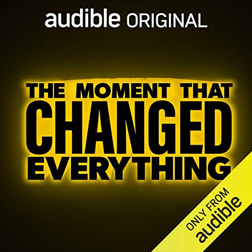 Page de couverture de The Moment That Changed Everything