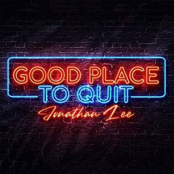 Good Place to Quit