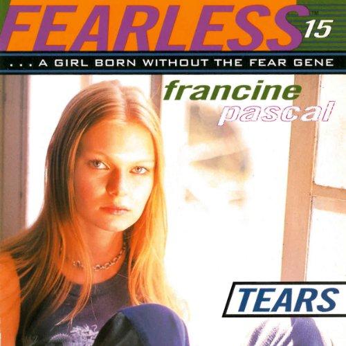 Tears: Fearless, Book 15