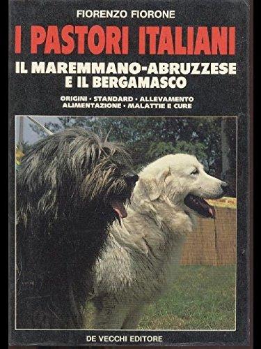 I pastori italiani. Il maremmano abruzzese e il bergamasco