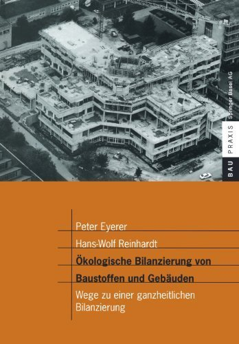 ?kologische Bilanzierung von Baustoffen und Geb?uden: Wege zu einer ganzheitlichen Bilanzierung (BauPraxis) (German Edition) by Eyerer, Peter, Reinhardt, Hans-Wolf (2000) Paperback